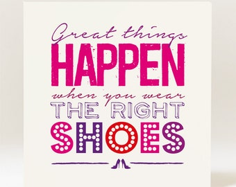 Handmade Female Great Things Happen When you Wear the Right Shoes Birthday  Card
