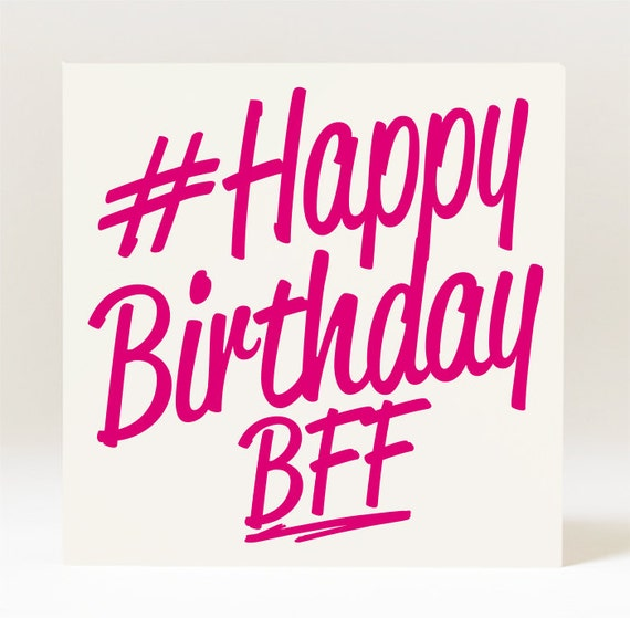 Hashtag Happy Birthday Bff Best Friend Forever Card Etsy