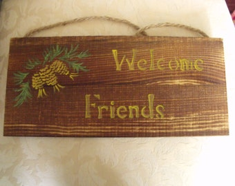 Hand painted Welcome Friends sign