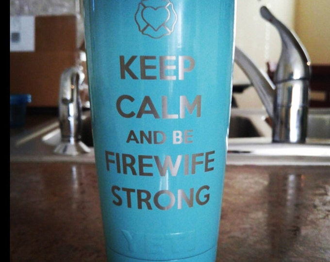 Firewife 20oz YETI rambler Powdercoated and Laser engraved.