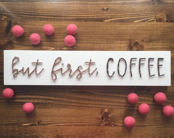 MADE TO ORDER String Art 'But First, Coffee' Single Line Strung Sign