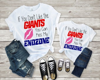 If You Don't Like The Giants You Can Kiss My Endzone~Giants Shirt~Giants  Bodysuit~New York Giants~NFL New York Giants T-Shirt
