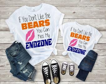 If You Don't Like The Bears You Can Kiss My Endzone~Bears Shirt~Bears Bodysuit~Chicago Bears~NFL Bears T-Shirt~Football Shirt~Bears Football