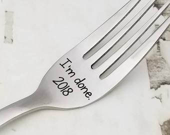I'm done! Engraved Retirement Fork, retiree gift, coworker gift, grandparent, senior citizen, celebrate, milestone, fork, engraved