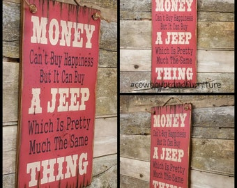 Money Can't Buy Happiness, But It Can Buy A Jeep, Which Is Pretty Much The Same Thing, Humorous, Western, Antiqued, Wooden Sign
