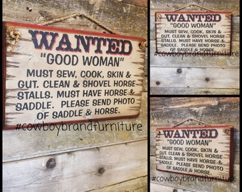 Wanted: Good Woman, Humorous, Western, Antiqued, Rustic, Vintage, Wooden Sign