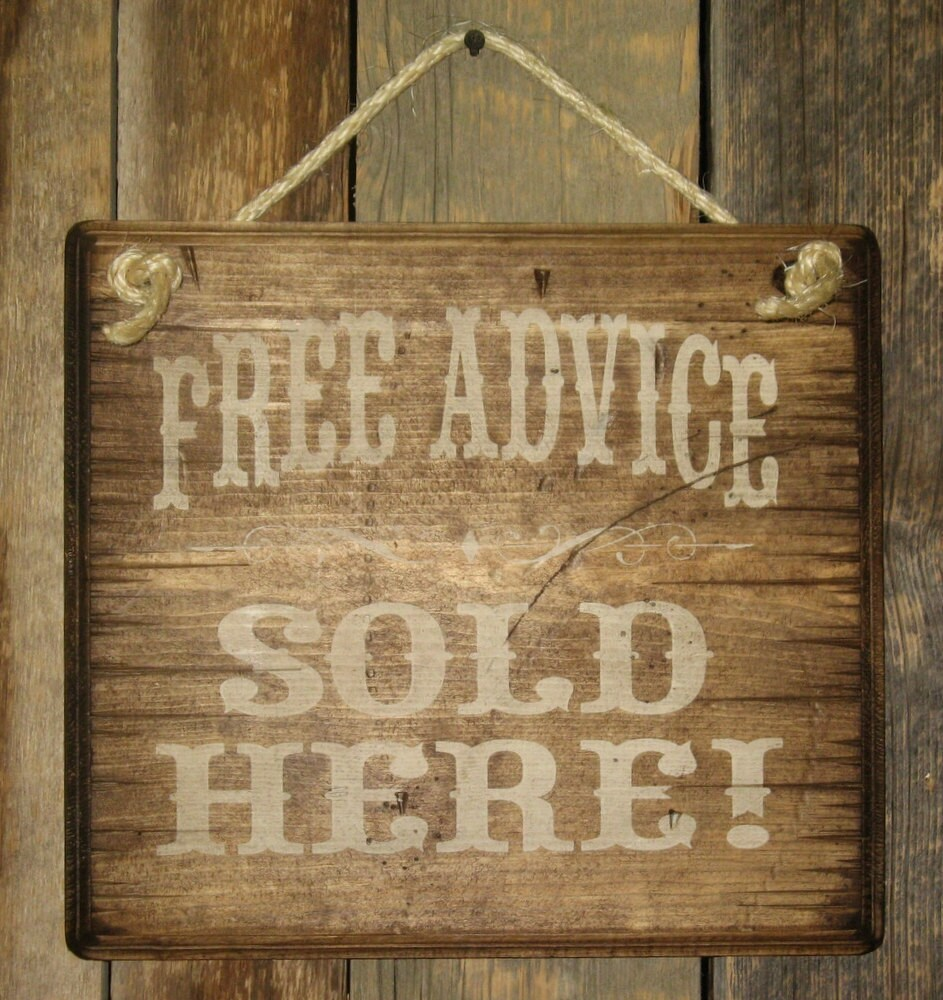 Advice Wood Sign