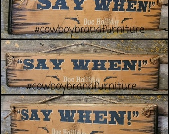 Say When, Doc Holliday, Western, Antiqued Sign