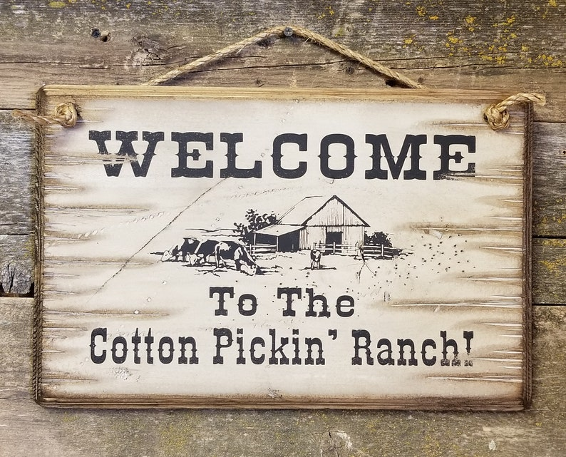 Antiqued Welcome To The Cotton Pickin/' Ranch Western Wooden Sign