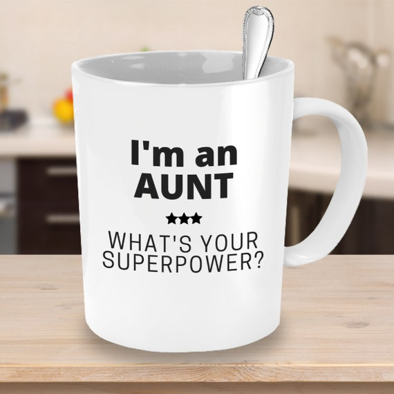 Aunt Gifts Aunt Coffee Mug I'm an Aunt What's Your Superpower Aunt Funny Coffee