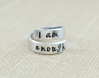 I Am Enough - Hand Stamped Twist Wrap Ring, I Am Strong, Be You, Inspirational Ring, Graduation Gift, Friend BFF Sorority Sisters Gift