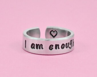 I am enough -Hand Stamped Aluminum Cuff Ring, Best Friends BFF Sorority Sisters Besties Gift, Inspirational Ring, Graduation Gift