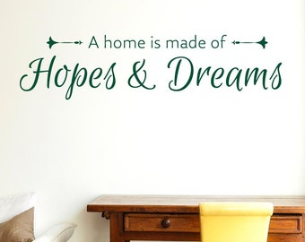 A Home Is Made Of Hopes And Dreams Wall Sticker