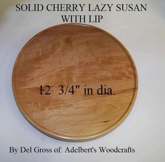 Lazy Susan, It is lathe turned in Solid Cherry. With a Lip. USA.