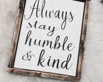 Always Stay Humble And Kind Sign / Always Stay Humble And Kind Wood SIgn / Wood Sign / Home Decor / Framed Wood Sign