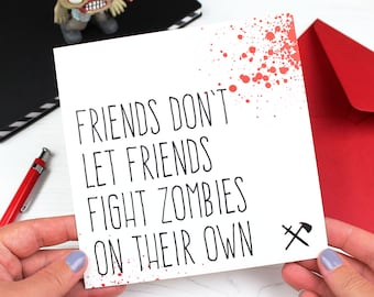 Funny Zombie Apocalypse Friendship Card For Best Friend Birthday Friends Dont Let Fight Zombies Alone Greeting