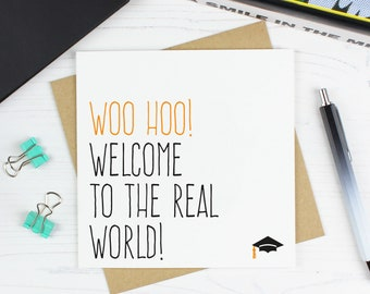 Funny graduation card, College or University graduation gift, Woo hoo welcome to the real world