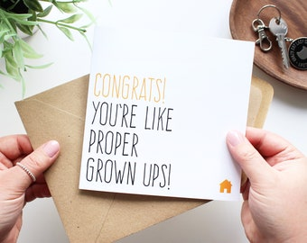 Funny new home card for couple, First time buyer card, Congrats you're like a proper grown up