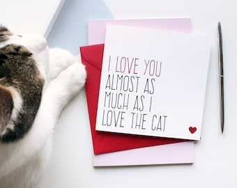 Funny valentines card, Valentines day card boyfriend, cat card, cat valentine card, i love you card, almost as much as cat