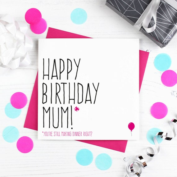 Funny Birthday Card For Mum Cards