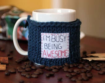 Coffee Tea Mug Cup Cozy Sleeve - Hand Knit Funny Blue Cozy I'm Busy Being Awesome Cozy