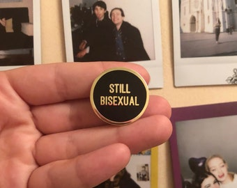 STILL BISEXUAL hard enamel bisexual LGBT+ pride pin badge