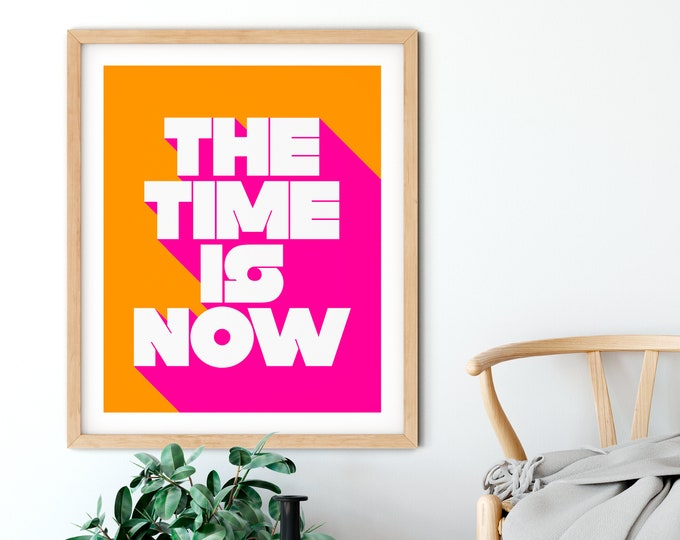 Featured listing image: The Time is Now Print
