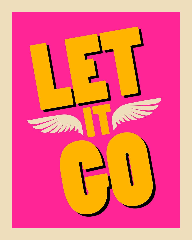 Let it Go - Inspirational Poster - Positive Quote - Motivational Art ...