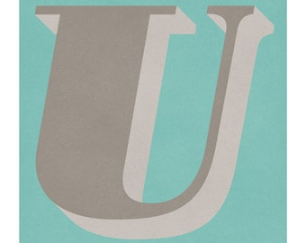 The Letter U, Original Giclee Art Print, Typography, Alphabet, Monogram, Gray, Teal