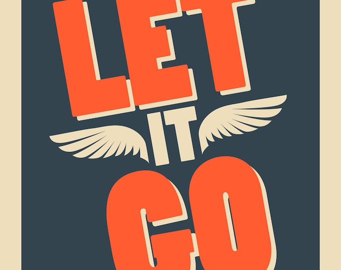 Let it Go - Inspirational Poster - Positive Quote - Motivational Art Print - Typography - Wall Art - Lettering