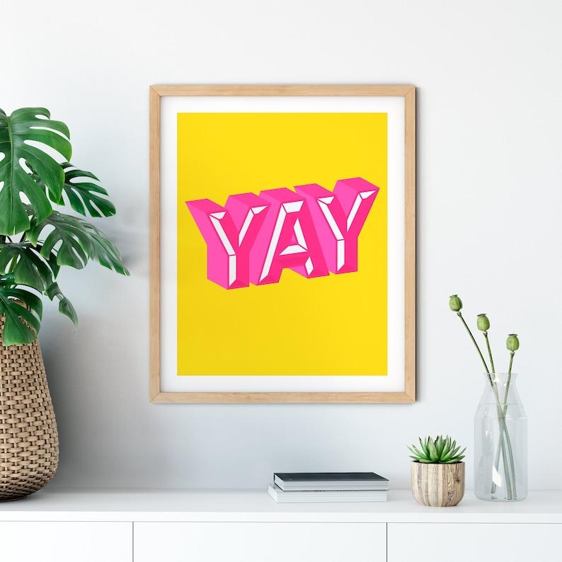 YAY  Original Art Print  Inspirational Poster  Motivational image 0