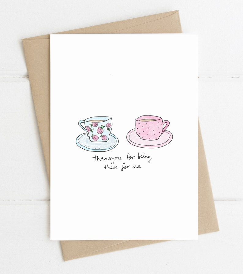 Thank you for being there for me // tea cup card image 0