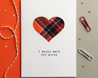Scottish Anniversary Card - Scottish Valentine's Card - Scottish Tartan Card - Made In Scotland - I Would Walk 500 Miles