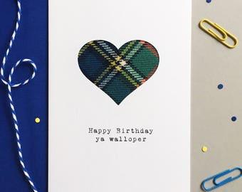 Happy Birthday ya walloper Scottish birthday card tartan plaid husband boyfriend