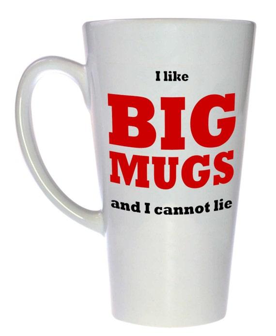 Funny Mugs I Like Big Mugs And I Cannot Lie Funny Coffee Etsy
