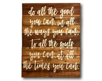 Do All The Good You Can Wood Sign- Inspirational Quote- John Wesley Sign- Gift For Her- Pallet Sign- Rustic Home Decor- Housewarming Gift
