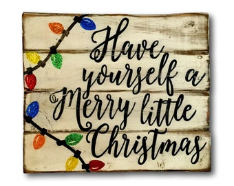 Have Yourself A Merry Little Christmas Sign - Christmas Decorations - Rustic Christmas Mantel Decor - Glitter Christmas Decor