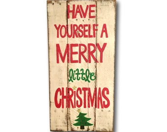 Vintage Christmas Sign- Have Yourself A Merry Little Christmas- Christmas Decoration- Fireplace Decor- Christmas Porch Sign- Christmas Gift