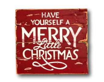 Have Yourself a Merry Little Christmas Sign- Christmas Decorations- Holiday Sign- Red and White Christmas Decor- Christmas Welcome Sign