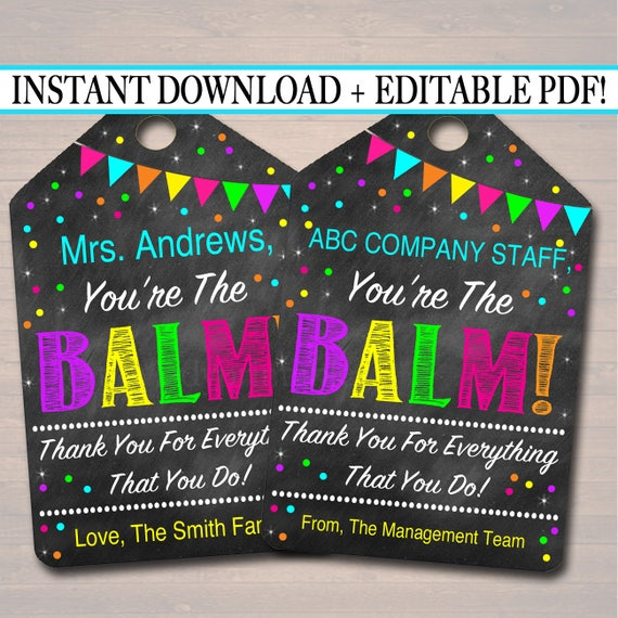 photograph about You're the Balm Printable titled EDITABLE Youre The Balm Reward Tags, Instructor Volunteer Staff members