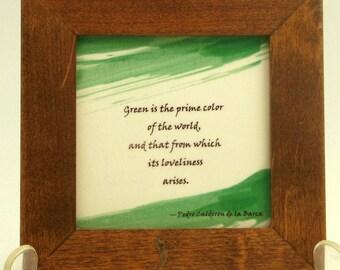 Green is the Prime Color of the World -- Pedro Calderon de la Barca Quotation Framed Tile
