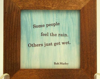 Some People Feel the Rain, Others Just Get Wet -- Bob Marley Quotation Framed Tile