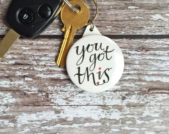 Positive keyring - typographic keyrings - you got this keyring - positive quote keyring - stocking filler - secret santa gift - fun keyring