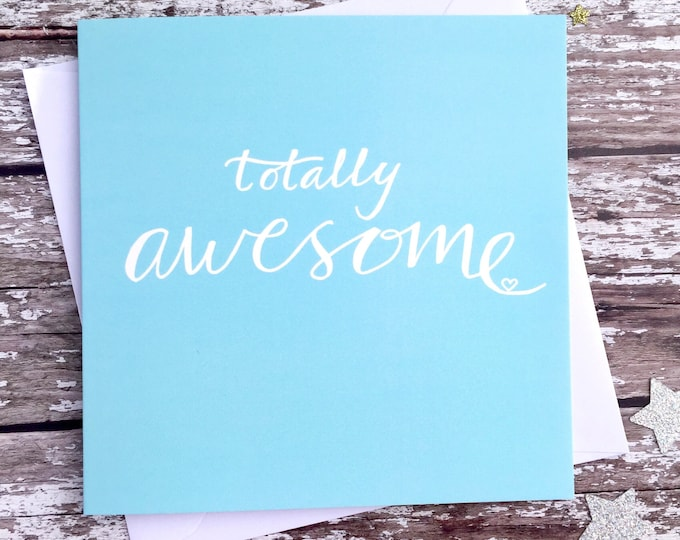 Featured listing image: Totally awesome card - thank you card - congratulations card - just to say card - exam success - well done card - awesome card - blue card
