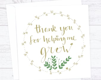Thank you for helping me grow thank you card - end of term thanks card