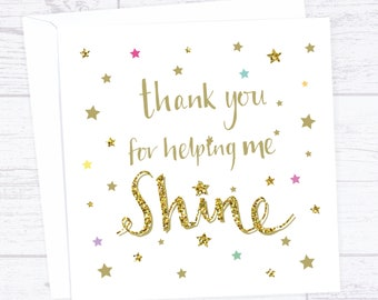 Thank you for helping me shine card - Teacher thank you card - end of term thanks card