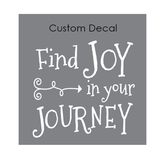 Find Joy In Your Journey Decal Motivational Quote Life Quote Etsy
