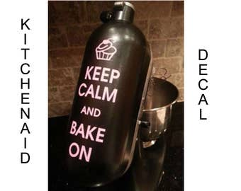 DIY Keep Calm and Bake On Decal, Mixer Decal, Keep Calm Art, Kitchenaid Decal, Cupcake Decal, Baker Prop, Baking Supplies, Vinyl Decal, Cake