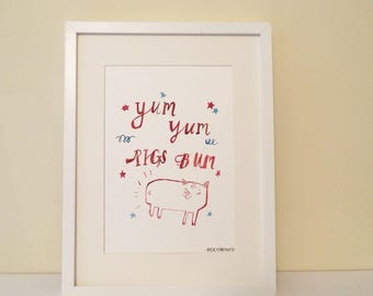 Yum Yum Pigs Bum Original Illustration