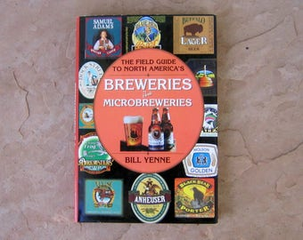 The Field Guide To North America's Breweries And Microbreweries by Bill Yenne, 1994 Vintage Breweries Book